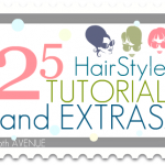 25 HairStyle TUTORIALS & EXTRAS!