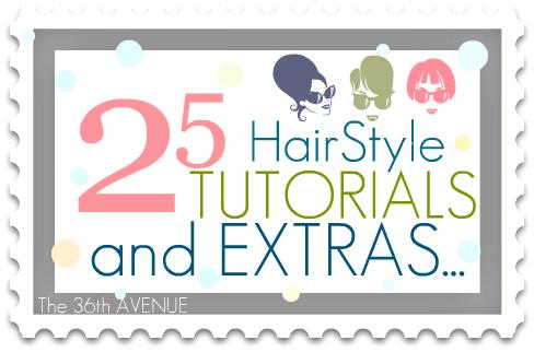 25 HairStyle TUTORIALS & EXTRAS!