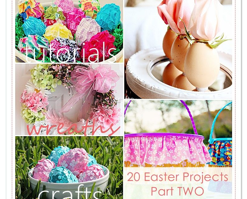 20 EXTRAORDINARY Easter Projects Part Two