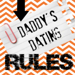 Daddy's Dating Rules over at the36thavenue.com