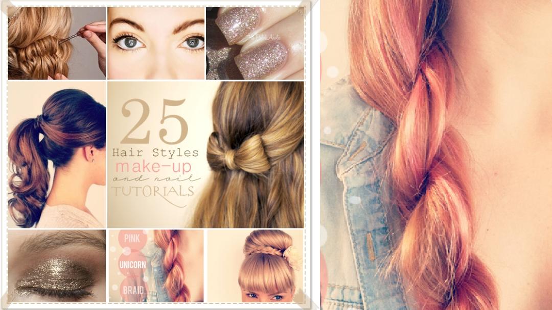 25 Hair and Makeup Tutorials
