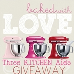 Three Kitchen Aids Giveaway