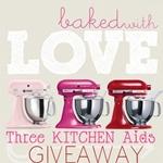 Three Kitchen Aids Giveaway