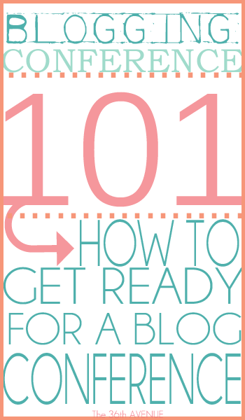 How to get ready for a Blogging Conference { the36thavenue.com }