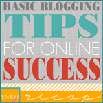 Basic Blogging Tips for Online Success