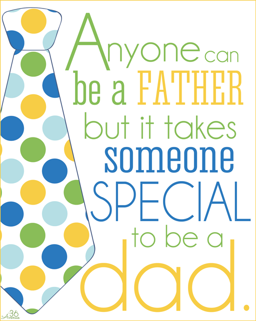 Fathers day - Anyone can be Father but it takes someone special to be a dad