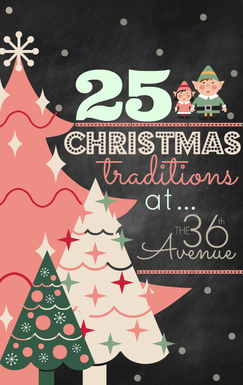 25 Christmas Traditions the36thavenue.com
