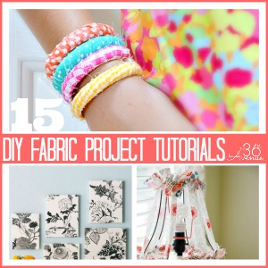 15 Fabric Projects and Tutorial