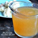 How To Make Fat Free Broth