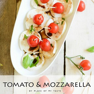 Tomato & Mozzarella, Easy Appetizer- Place Of My Taste for The 36th Avenue-