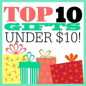 Top 10 Gifts Under 10