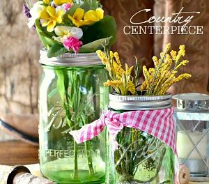 Mason Jar Crafts – Country Centerpiece