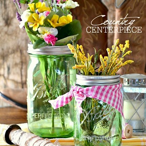 Mason Jar Crafts - Country Centerpiece - The 36th AVENUE