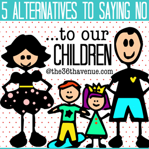 Parenting - Five Alternatives To Saying No to Our Children at the36thavenue.com #kids