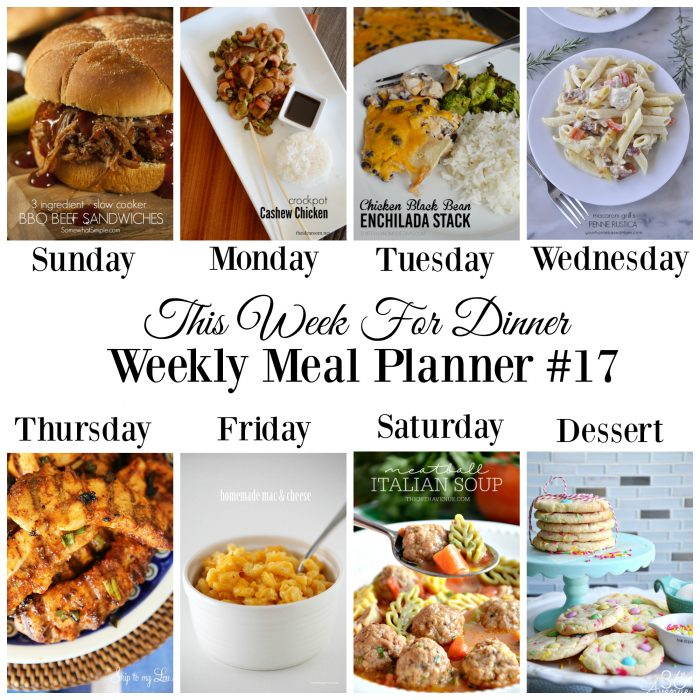 Weekly Meal Planner - Main Dishes and Dessert Recipes for each day of the week!