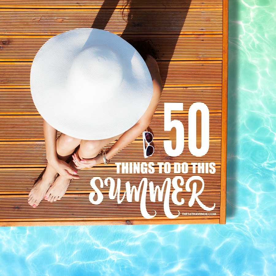 Summer Bucket List - 50 Things to do this Summer!